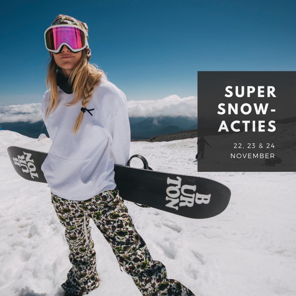 SUPER SNOWACTIES OP 22-23-24/11!